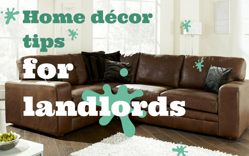 Home decor tips for landlords